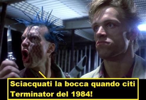 Scena dal film Terminator dove Bill Paxton vestito da punk urla in facci al robot minacciandolo con un coltello. La vignetta legge: sciacquati la bocca con il sapone quando citi Terminator del 1984