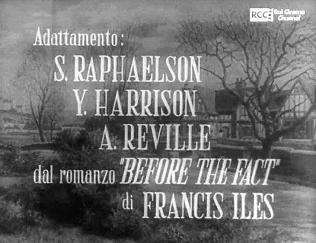 Fotogramma dei titoli di testa in italiano del film Il sospetto, leggono Adattamento di S. Raphaelson, Y. Harrison, A. Reville, dal romanzo BEFORE THE FACT di FRANCIS ILES